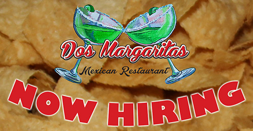 Dos Margaritas Hiring Servers, Hosts, and Bussers