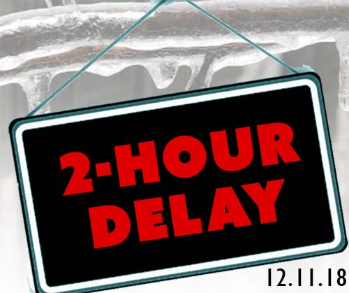 Opening Delays on Tuesday, December 11, 2018